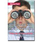 Poţi avea tot ce îţi doreşti - Michael Neill
