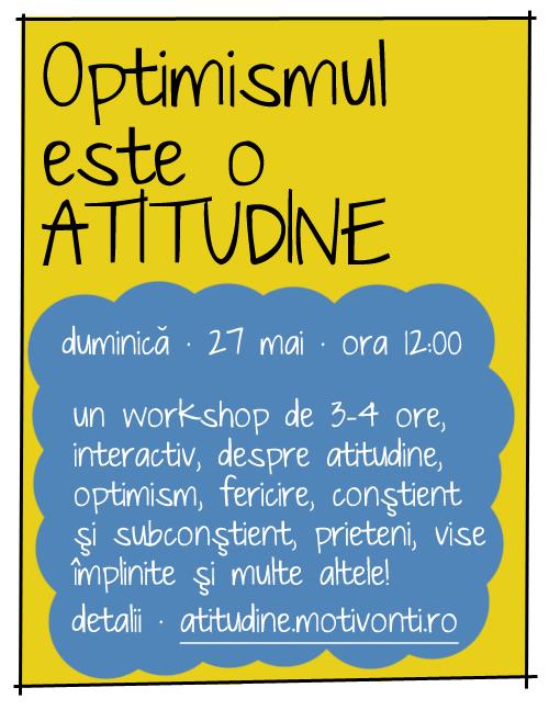 Optimismul este o atitudine - 27 mai